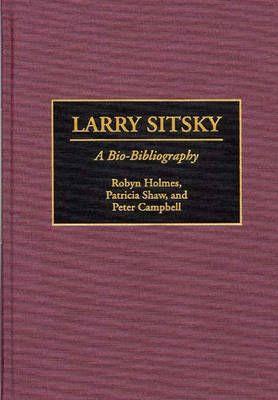 Larry Sitsky: A Bio-Bibliography