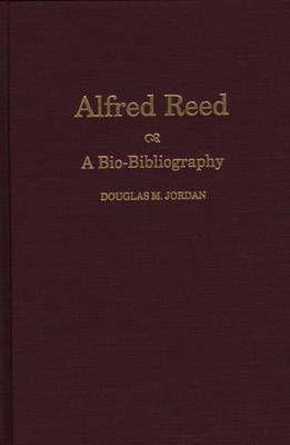 Alfred Reed: A Bio-Bibliography