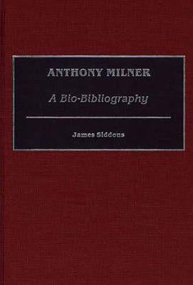 Anthony Milner: A Bio-Bibliography