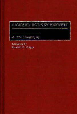 Richard Rodney Bennett: A Bio-Bibliography