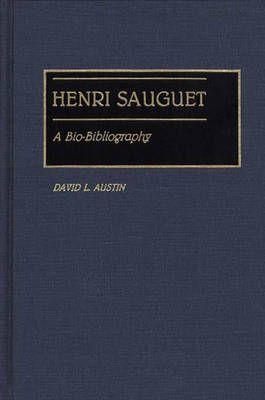 Henri Sauguet: A Bio-Bibliography