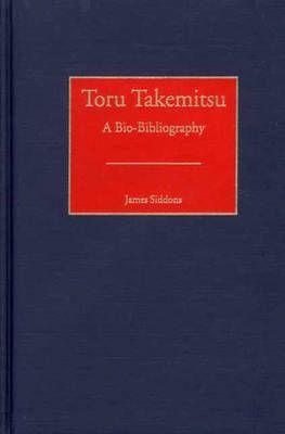 Toru Takemitsu: A Bio-Bibliography