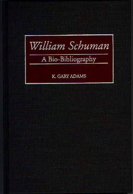 William Schuman: A Bio-Bibliography
