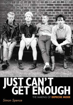 Just Can't Get Enough: The Making of Depeche Mode