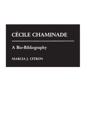 Cecile Chaminade: A Bio-Bibliography