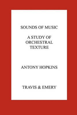Sounds of Music. A Study of Orchestral Texture. Sounds of the Orchestra