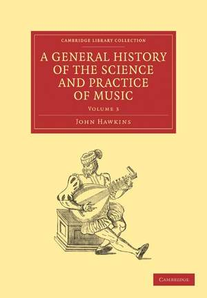 A General History of the Science and Practice of Music Volume 3