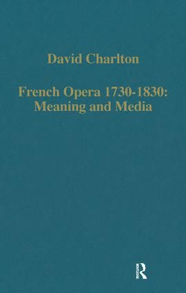 French Opera 1730-1830: Meaning and Media