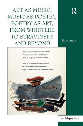 Art as Music, Music as Poetry, Poetry as Art, from Whistler to Stravinsky and Beyond