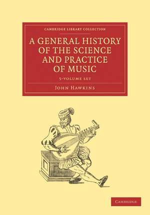 A General History of the Science and Practice of Music 5 Volume Set