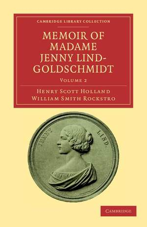 Memoir of Madame Jenny Lind-Goldschmidt Volume 2