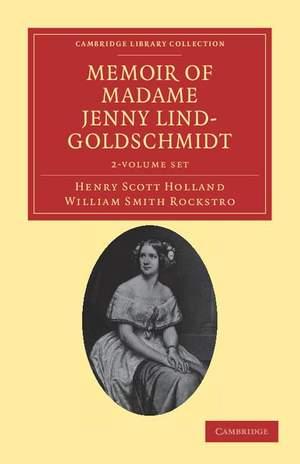 Memoir of Madame Jenny Lind-Goldschmidt 2 Volume Set