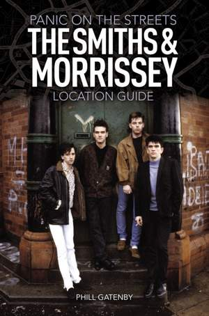 Panic on the Streets: The Smiths and Morrissey Location Guide