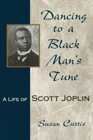 Dancing to a Black Man's Tune: A Life of Scott Joplin