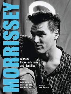 Morrissey: Fandom, Representations and Identities