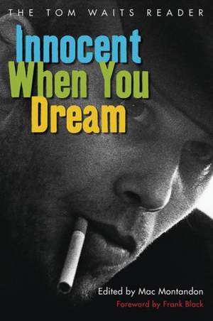 Innocent When You Dream: The Tom Waits Reader