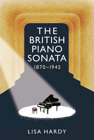 The British Piano Sonata, 1870-1945