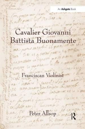Cavalier Giovanni Battista Buonamente: Franciscan Violinist