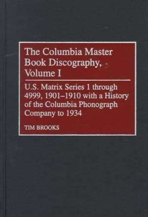 The Columbia Master Book Discography [4 volumes]: U.S. Matrix Series 1 through 4999