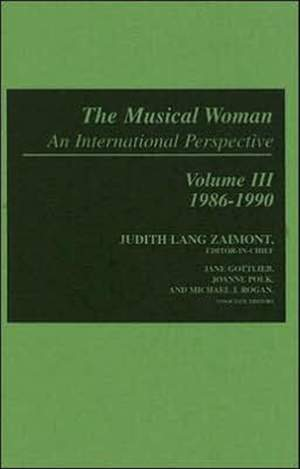 The Musical Woman: An International Perspective Volume III: 1986-1990