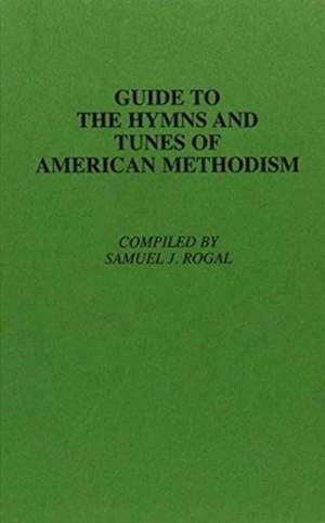 Guide to the Hymns and Tunes of American Methodism.