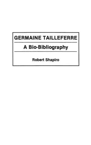 Germaine Tailleferre: A Bio-Bibliography