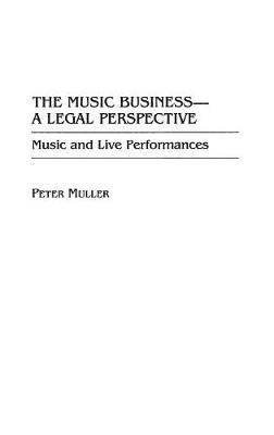 The Music Business-A Legal Perspective: Music and Live Performances