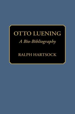 Otto Luening: A Bio-Bibliography
