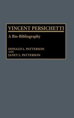 Vincent Persichetti: A Bio-Bibliography