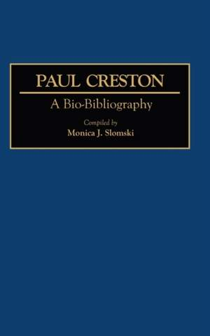 Paul Creston: A Bio-Bibliography