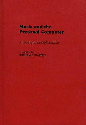 Music and the Personal Computer: An Annotated Bibliography