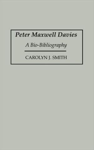 Peter Maxwell Davies: A Bio-Bibliography