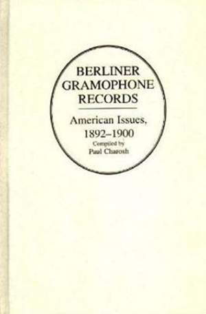 Berliner Gramophone Records: American Issues, 1892-1900