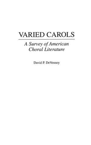 Varied Carols: A Survey of American Choral Literature
