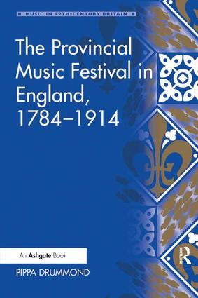 The Provincial Music Festival in England, 1784-1914