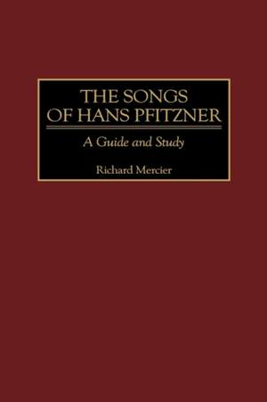 The Songs of Hans Pfitzner: A Guide and Study
