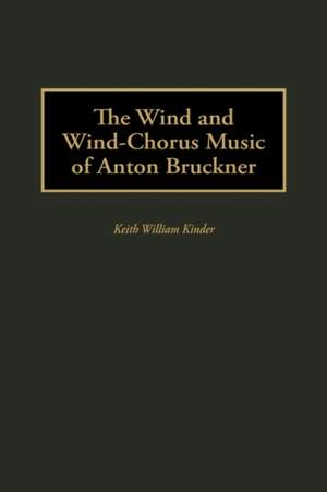 The Wind and Wind-Chorus Music of Anton Bruckner