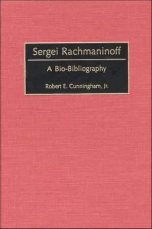Sergei Rachmaninoff: A Bio-Bibliography