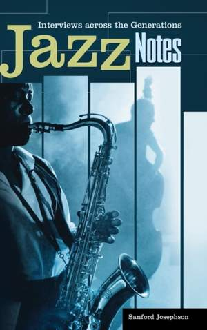Jazz Notes: Interviews across the Generations