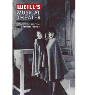 Weill's Musical Theater: Stages of Reform