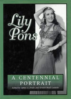 Lily Pons: A Centennial Portrait