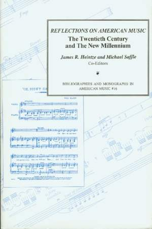 Reflections on American Music Collection of Essays Presented in Honor of the College Music Society: The Twentieth Century and the New Millenium