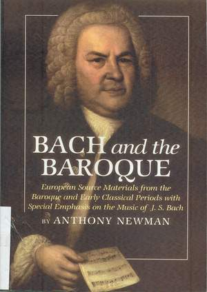 Bach and The Baroque 2e - European Source from the Baroque and Early Classical Periods with Special Emphasis on the Music of J.S. Bach