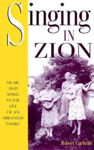 Singing in Zion: Music and Song in the Life of an Arkansas Family
