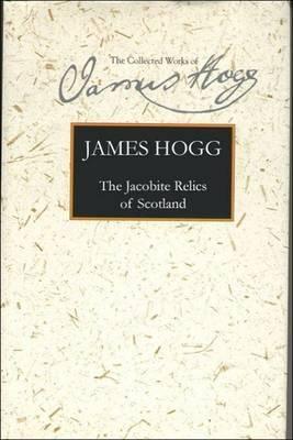 The Jacobite Relics of Scotland: Volume 1