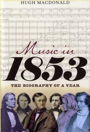 Music in 1853 - The Biography of a Year