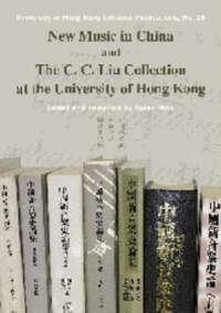 New Music in China and the C. C. Liu Collection at the University of Hong Kong
