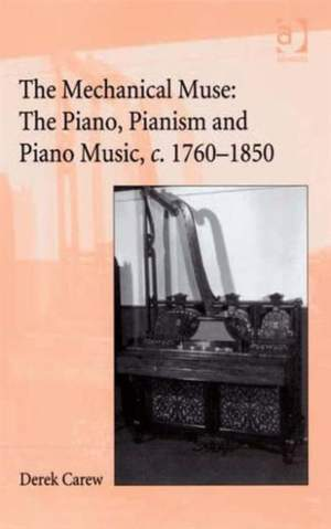 The Companion to The Mechanical Muse: The Piano, Pianism and Piano Music, c.1760-1850