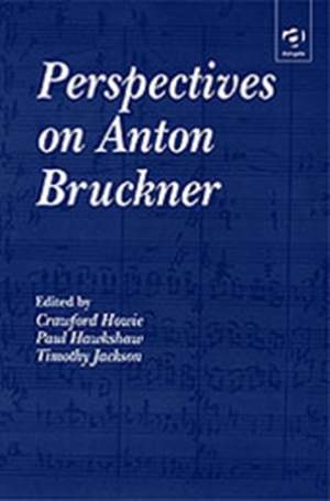 Perspectives on Anton Bruckner