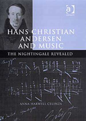 Hans Christian Andersen and Music: The Nightingale Revealed